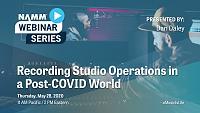 NAMM Webinar: Recording Studio Operations in a Post-COVID World-200528_webinar_namm_recordingstudiooperationspostcovid_16x9_title_pp_emailhero.jpg