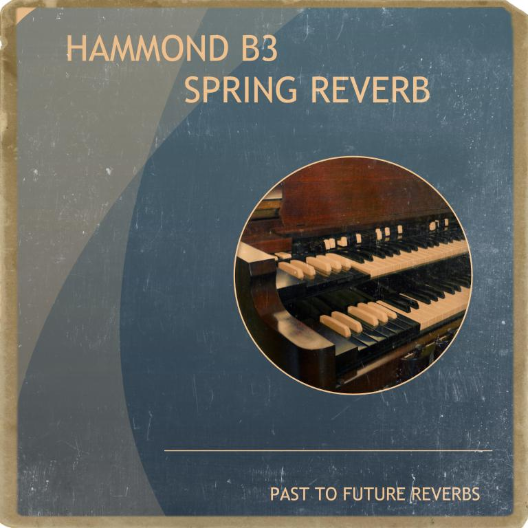 Past To Future Samples Releases Hammond B3 Spring Reverb!