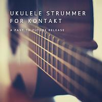 UKULELE STRUMMER FOR KONTAKT By Past To Future-ukulele-strummer-cover.jpg