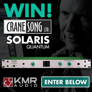Win a Crane Song Solaris Quantum DA converter with KMR Audio & Gearslutz.com